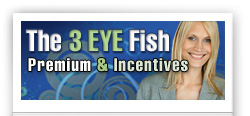 3 Eye Fish Premium and Incentives Division